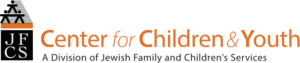Center for Children & Youth - A Division of Jewish Family and Children's Services (JFCS / CCY)